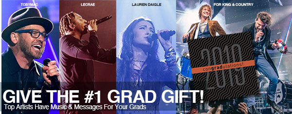It's GRAD Time! Tobymac, Lecrae, For KING & COUNTRY, NF, Lauren
