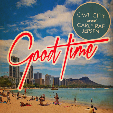 Owl City Good Time with Carly Rae Jepsen